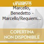 Marcello, Benedetto - Marcello/Requiem In The Venitian Ma cd musicale di Benedetto Marcello