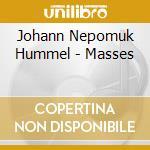 Nepomuk Hummel, Johann - Hummel / Masses cd musicale di Hummel
