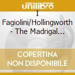 I Fagiolini/Hollingworth - The Madrigal In Venice Etc cd musicale