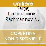 Rachmaninov, Serge - Rachmaninov / The Bells cd musicale di Rachmaninoff