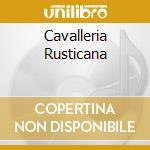 Various - Cavalleria Rusticana cd musicale di Pietro Mascagni