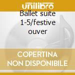 Ballet suite 1-5/festive ouver cd musicale di Shostakovich