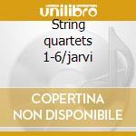 String quartets 1-6/jarvi cd musicale di Bartok