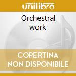 Orchestral work cd musicale di Claude Debussy