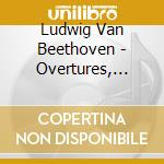 Classical - Beethoven Overtures  Piano Concerto No. cd musicale di Beethoven