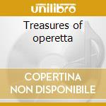 Treasures of operetta cd musicale di Artisti Vari