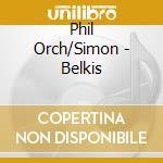 Phil Orch/Simon - Belkis cd musicale di Respighi