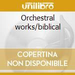Orchestral works/biblical cd musicale di Antonin Dvorak