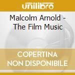 Arnold, Malcolm - The Film Music cd musicale di Arnold