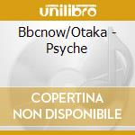 Bbcnow/Otaka - Psyche cd musicale di C�sar Franck