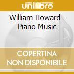 William Howard - Piano Music cd musicale di Fibich