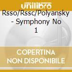 Rsso/Rssc/Polyansky - Symphony No 1 cd musicale di Alexan Gretchaninoff