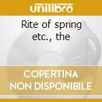 Rite of spring etc., the cd musicale di Stravinsky igor fedo