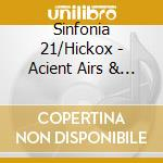 Sinfonia 21/Hickox - Acient Airs & Dances cd musicale di Respighi