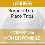 Borodin Trio - Piano Trios cd musicale di Hummel johann nepomuk