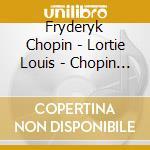 Lortie Louis - Chopin - 24 Preludes cd musicale di Fryderyk Chopin