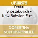 Soloists/Rsso/Polyansky - New Babylon Film Music cd musicale di Shostakovich