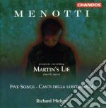 Hickox Richard - Menotti Gian Carlo - Martins Lie cd musicale di Giancarlo Menotti