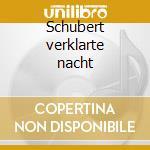 Schubert verklarte nacht cd musicale