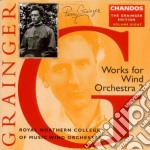 Rundell/royal College Of Music - Grainger Edition    Works For Wind And Orchestra cd musicale di Grainger