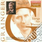 Della Jones/thwaites/padmore/varcoe - Grainger Edition /songs For Mezzo cd musicale di Grainger