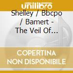 Shelley/Bbcpo/Bamert - The Veil Of Pierrette Etc cd musicale di Dohnanyi