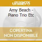 The Ambache - Piano Trio Etc cd musicale di Amy Beach