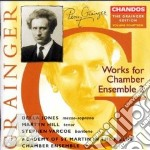 Percy Aldridge Grainger - Jones Della - Hill Martyn - Academy Of St Martin In The Fields - Grainger Edition Vol 14 -Works For Chamber Ensemble 2 cd musicale di Percy Grainger