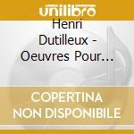 Complete orchetral works cd musicale di Henri Dutilleux