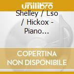 Shelley/Lso/Hickox - Piano Concertos 1 & 2 Etc cd musicale di Alwyn