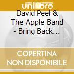 David Peel & The Apple Band - Bring Back The Beatles cd musicale di David/apple ba Peel