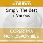 Various - Simply The Best cd musicale di ARTISTI VARI