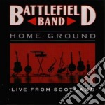Battlefield Band - Home Ground cd musicale di Band Battlefield