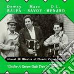 En bas d'un chene vert cd musicale di Dewey balfa & marc s