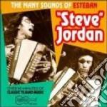 Esteban Steve Jordan - The Many Sounds Of cd musicale di Esteban steve jordan