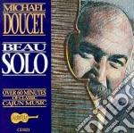 Michael Doucet - Beau Solo cd musicale di Michael Doucet