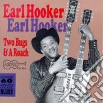 Two bugs and a roach cd musicale di Hooker Earl