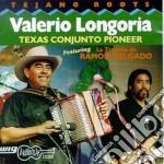 Valerio Longoria - Texas Conjunto Pioneer cd musicale di Longoria Valerio