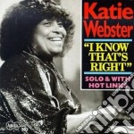I know that's right cd musicale di Webster Katie