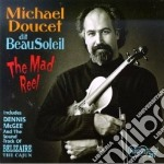 Michael Doucet Dit Beausoleil - The Made Real cd musicale di Michael doucet dit beausoleil