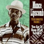 Mance Lipscomb - You Got To Reap What... cd musicale di Lipscomb Mance