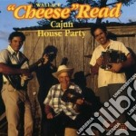 Cheese Read - Cajun House Party cd musicale di Read Cheese