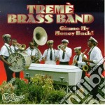 Gimme my money back - cd musicale di Treme brass band