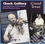 Chuck Guillory - Grand Texas cd musicale di Guillory Chuck