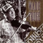 Wade Fruge' - Old Style Cajun Music cd musicale di Fruge' Wade