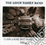Savoy Family Band - Turn Loose But Don't Let cd musicale di SAVOY FAMILY BAND