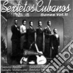 Sextetos Cubanos - Vol.ii cd musicale di Cubanos Sextetos
