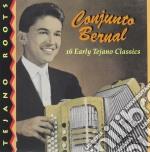 Conjunto Bernal - 16 Tejano Classics cd musicale di Bernal Conjunto