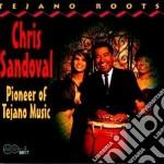 Chris Sandoval - Pioneer Of Tejano Music cd musicale di Sandoval Chris