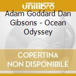 OCEAN ODYSSEY                             cd musicale di Adam Goddard